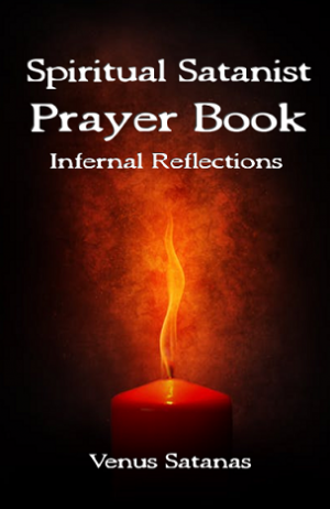 Spiritual Satanist Prayer Book: Infernal Reflections
